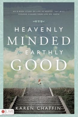 Heavenly Minded for Earthly Good