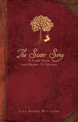 The Sister Song: A Story Book for Grown up Sisters