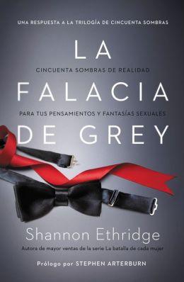 La falacia de Grey: Cincuenta sombras de realidad para tus pensamientos y fantasías sexuales