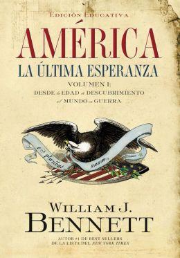 América: La última esperanza (Volumen I): Desde la edad de descubrimiento al mundo en guerra