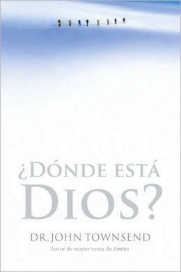 ¿Dónde está Dios?: Cómo encontrar su presencia, propósito y poder en tiempos difíciles