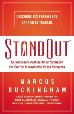 Standout: La innovadora evaluacion de fortalezas del lider de la revolucion de las fortalezas