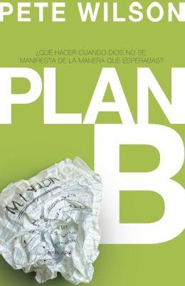 Plan B: ?Que hacer cuando Dios no se manifiesta de la manera que esperabas?