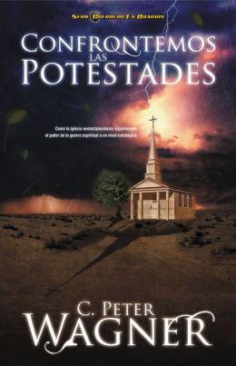 Confrontemos las potestades: Cómo la iglesia neotestamentaria experimentó el poder de la guerra espiritual a un nivel estratégico