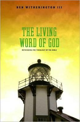 Living Word of God: Rethinking the Theology of the Bible