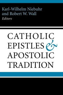 Catholic Epistles and Apostolic Tradition