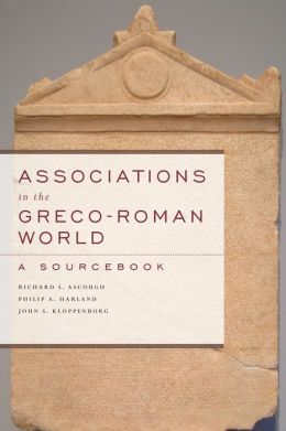 Associations in the Greco-Roman World: A Sourcebook