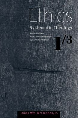 Ethics: Systematic Theology, Volume 1