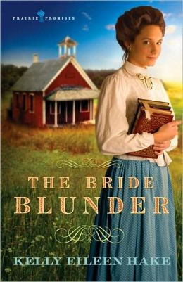 The Bride Blunder (Prairie Promises Series #3)
