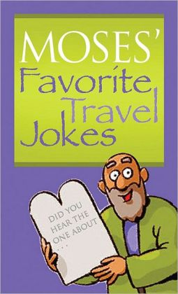 Moses' Favorite Travel Jokes