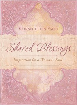 Shared Blessings (A Place to Belong): Inspiration for a Woman's Heart