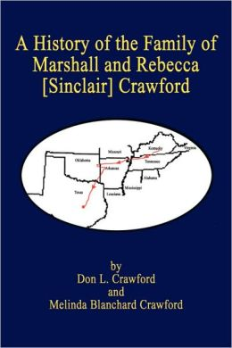 History of the Family of Marshall and Rebecca [Sinclair] Crawford