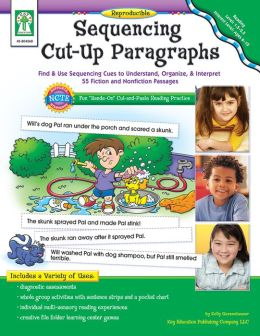 Sequencing Cut-Up Paragraph: Find and Use Sequencing Cues to Understand, Organize, and Interpret 55 Fiction and Nonfiction Passages