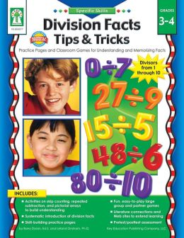 Division Facts Tips & Tricks: Practice Pages and Classroom Games for Understanding and Memorizing Facts