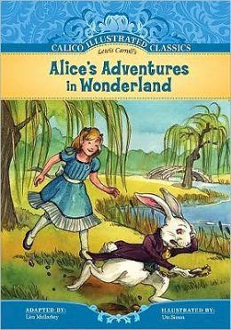 Alice's Adventures in Wonderland (Calico Illustrated Classics Series)