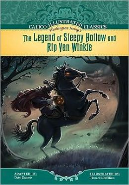 The Legend of Sleepy Hollow and Rip Van Winkle (Calico Illustrated Classics Series)