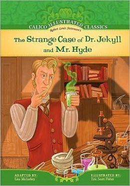 The Strange Case of Dr. Jekyll and Mr. Hyde (Calico Illustrated Classics Series)