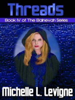 Threads [Bainevah Series Book 4]