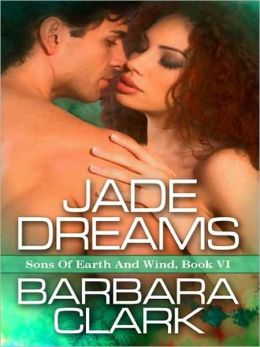 Jade Dreams [Sons Of Earth And Wind, Book VI]