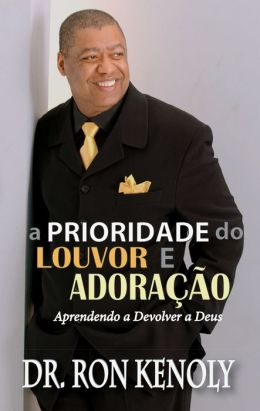 The Priority Of Praise And Worship (Portuguese)