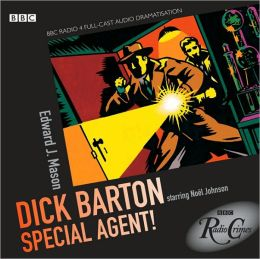 Dick Barton: Special Agent!: A BBC Radio Full-Cast Dramatization