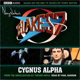 Blake's 7: Cygnus Alpha: Based on the BBC TV Series by Terry Nation