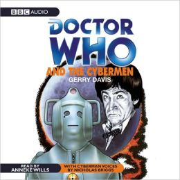 Doctor Who and the Cybermen: An Unabridged Doctor Who Novel