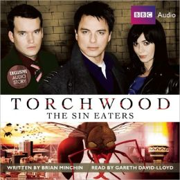 Torchwood: The Sin Eaters: A Torchwood Audio Original Narrated by Gareth David-Lloyd
