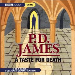 A Taste for Death (Adam Dalgliesh Series #7): A BBC Full-Cast Radio Drama
