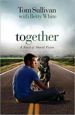 Together: A Novel of Shared Vision