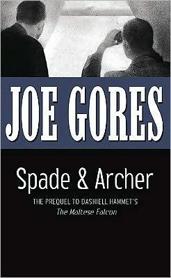 Spade and Archer: The Prequel to The Maltese Falcon