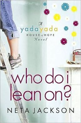 Who Do I Lean On? (Yada Yada House of Hope Series #3)