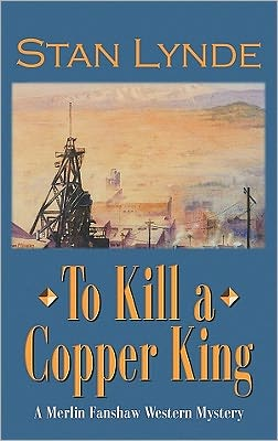 To Kill A Copper King