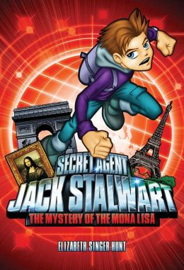 The Mystery of the Mona Lisa (Secret Agent Jack Stalwart Series #3)