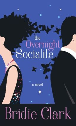 The Overnight Socialite: A Novel
