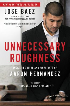 Unnecessary Roughness: The Life and Death of Aaron Hernandez