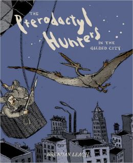 The Pterodactyl Hunters (in the Gilded City)