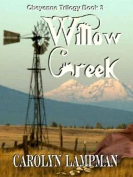 Willow Creek [Cheyenne Trilogy Book 3]