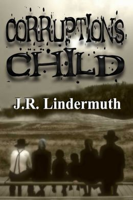 Corruption's Child [Daniel 'Sticks' Hetrick Murder Mystery Series Book 3]