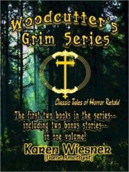 Woodcutter's Grim Series - Classic Tales of Horror Retold Volume I