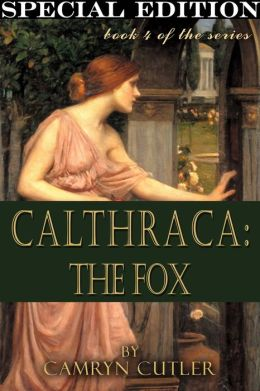 Calthraca: The Fox [Calthraca Series Book 4]