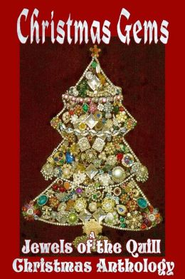 Christmas Gems [Jewels Of The Quill Christmas Anthology]