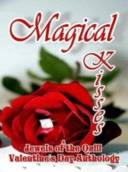 Magical Kisses [A Jewels Of The Quill Valentine's Day Anthology]