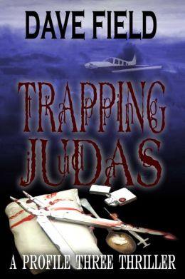 Trapping Judas [A Profile Three Thriller]