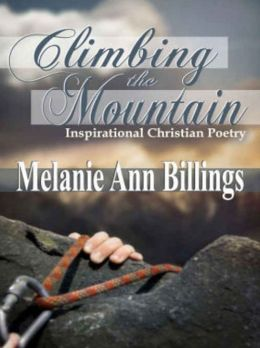 Climbing The Mountain: Inspirational Christian Poetry