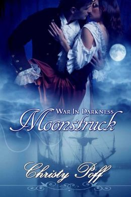 Moonstruck [War In Darkness Book 2]