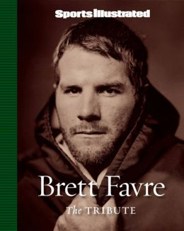 Sports Illustrated: Brett Favre: The Tribute
