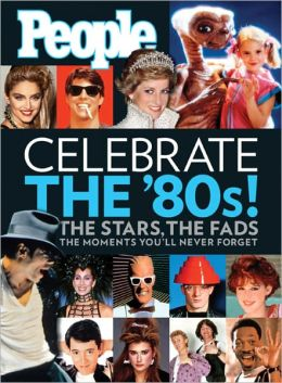 People: Celebrate the 80's
