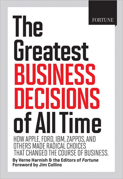FORTUNE The Greatest Business Decisions of All Time: How Apple, Ford, IBM, Zappos, and others made radical choices that changed the course of business.