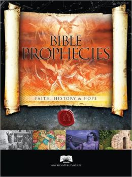 American Bible Society Bible Prophecies: Faith, History and Hope